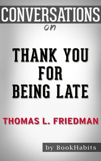 Conversation Starters: Thank You for Being Late by Thomas L. Friedman