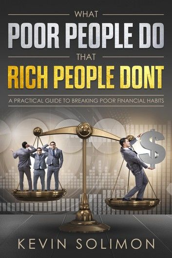What Poor People Do That Rich People Don\
