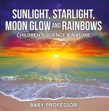 Sunlight, Starlight, Moon Glow and Rainbows | Children"|353|358|?|d1b3786d08335fb1b3425c7e33d87ff6|False|UNLIKELY|0.3662342429161072