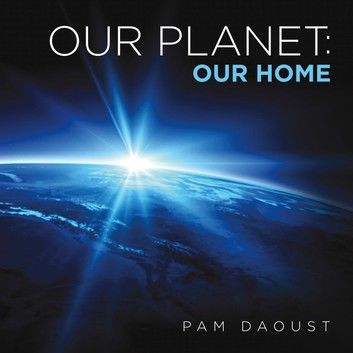 Our Planet: Our Home