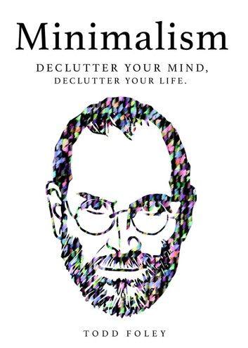 Minimalism: Declutter Your Mind, Declutter Your Life