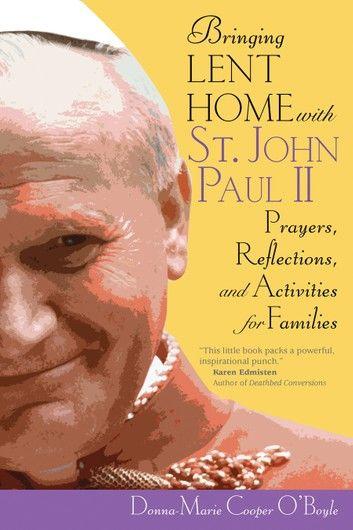 Bringing Lent Home with St. John Paul II