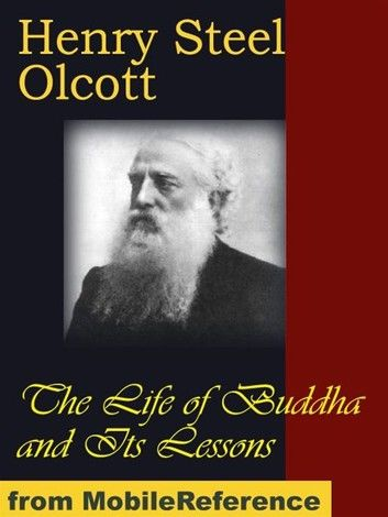 The Life Of Buddha And Its Lessons (Mobi Classics)