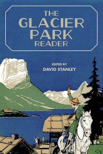 The Glacier Park Reader