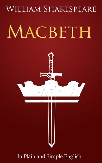 Macbeth In Plain and Simple English