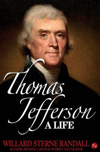 Thomas Jefferson: A Life