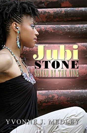 Jubi Stone: Saved by the Vine