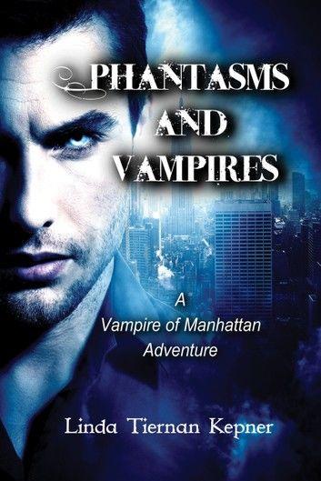 Phantasms and Vampires
