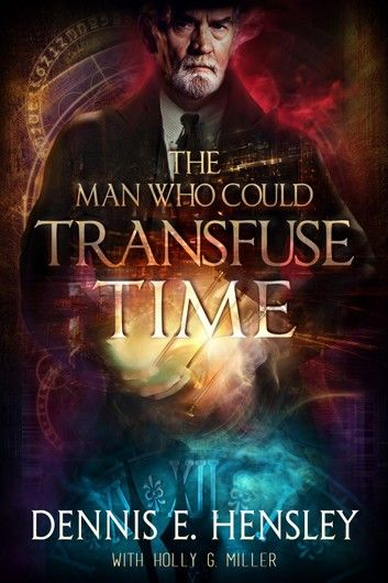The Man Who Could Transfuse Time