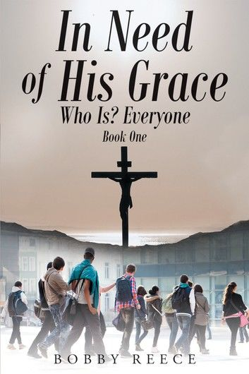 In Need of His Grace