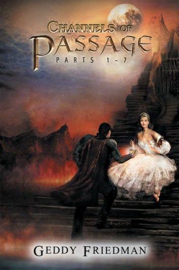 Channels Of Passage: Parts 1 – 7