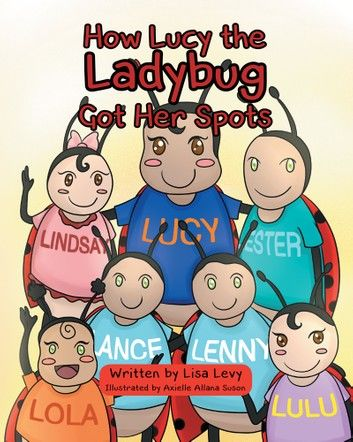 How Lucy the Ladybug Got Her Spots