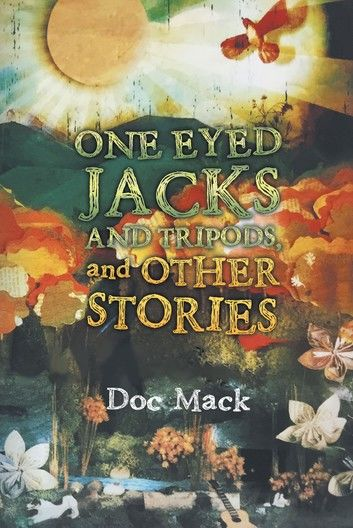ONE EYED JACKS AND TRIPODS, and OTHER STORIES