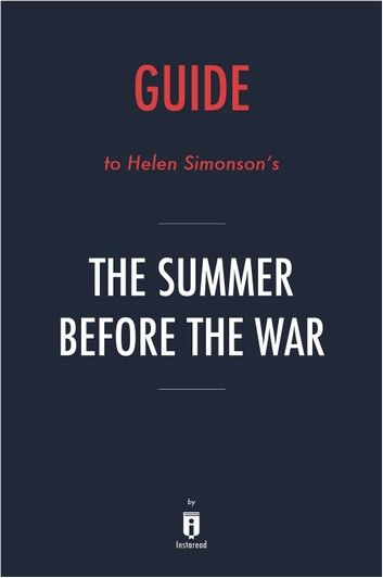 Guide to Helen Simonson's The Summer Before the War by Instaread