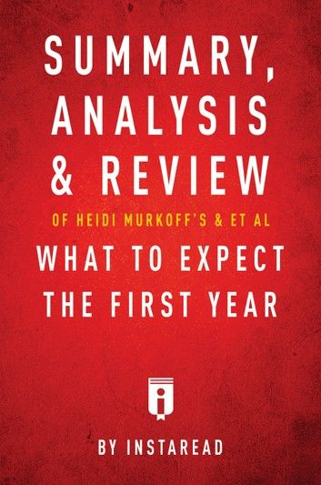 Summary, Analysis & Review of Heidi Murkoff's What to Expect the First Year with Sharon Mazel by Instaread
