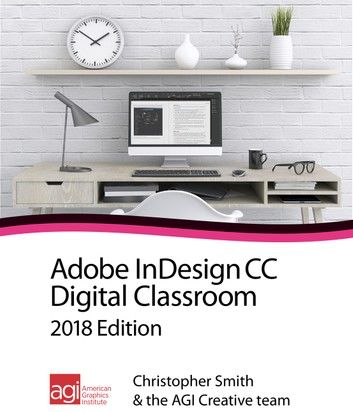 InDesign CC Digital Classroom 2018 Edition