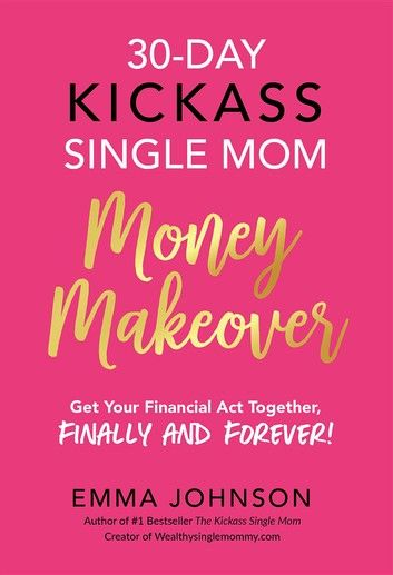 30-Day Kickass Single Mom Money Makeover
