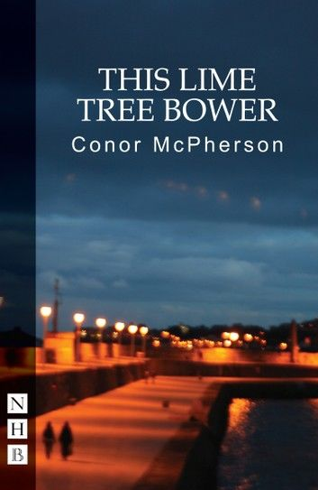 This Lime Tree Bower (NHB Modern Plays)