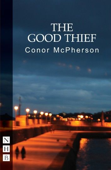 The Good Thief (NHB Modern Plays)