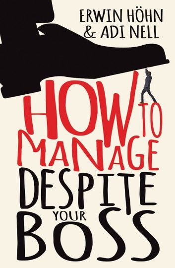 How to Manage Despite Your Boss