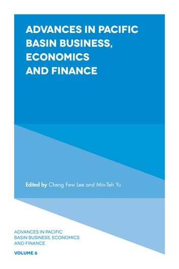 Advances in Pacific Basin Business, Economics and Finance