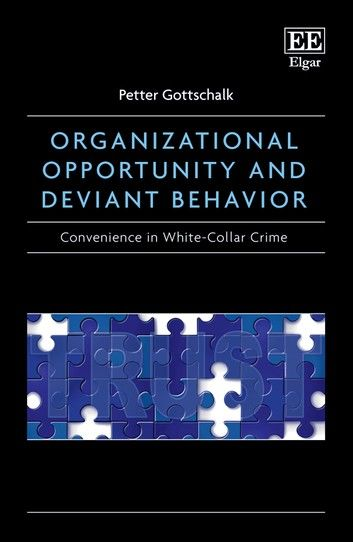 Organizational Opportunity and Deviant Behavior