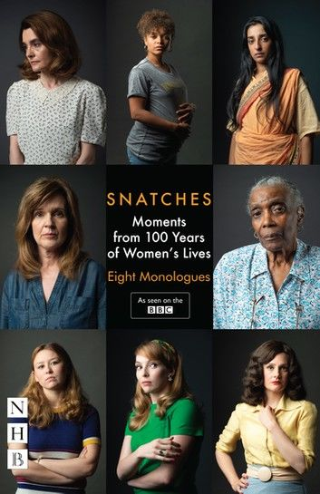 Snatches: Moments from 100 Years of Women\