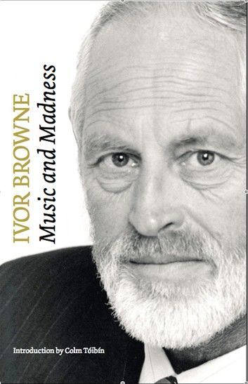 Ivor Browne, the Psychiatrist: Music and Madness