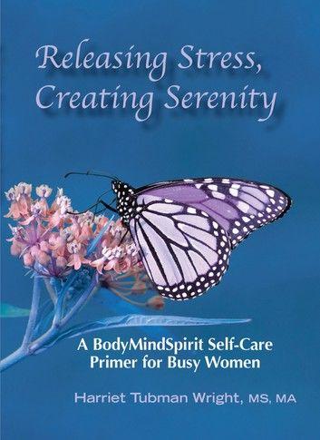 Releasing Stress, Creating Serenity