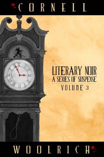 Literary Noir: A Series of Suspense, Volume Three