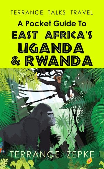 Terrance Talks Travel: A Pocket Guide to East Africa\