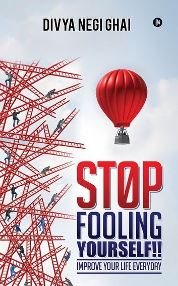 Stop Fooling Yourself!!