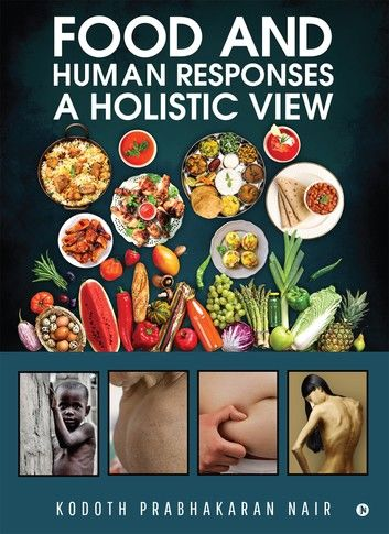 Food and Human Responses - A Holistic View