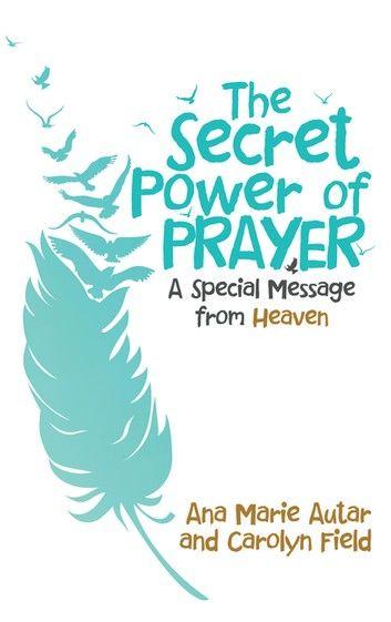 The Secret Power of Prayer