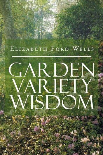 Garden Variety Wisdom