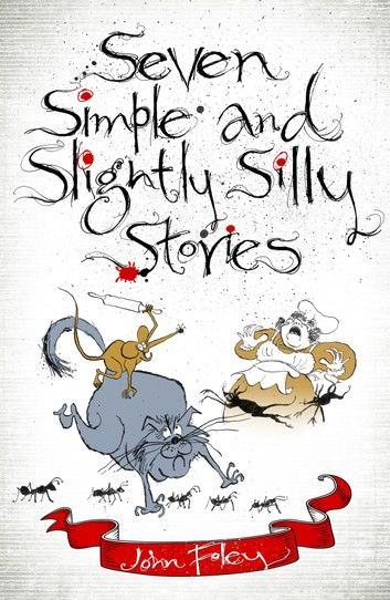 Seven Simple and Slightly Silly Stories