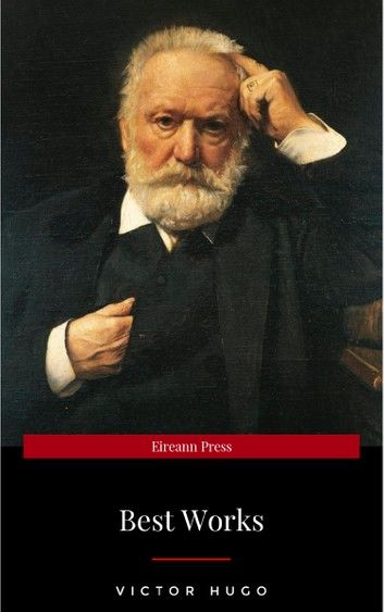 Victor Hugo: The Best Works