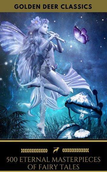500 Eternal Masterpieces Of Fairy Tales (Golden Deer Classics)