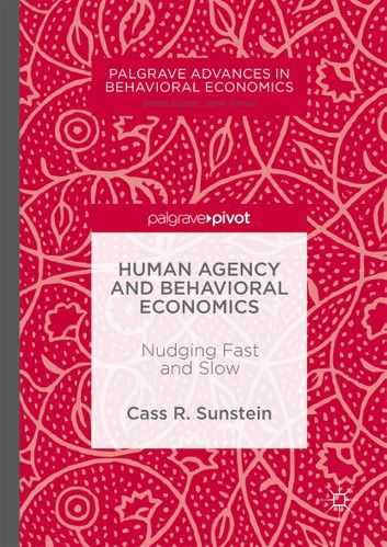 Human Agency and Behavioral Economics