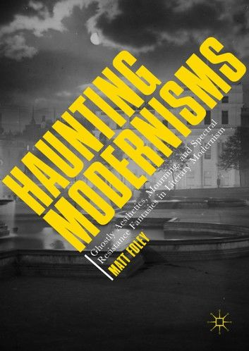 Haunting Modernisms