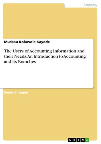 The Users of Accounting Information and their Needs. An Introduction to Accounting and its Branches