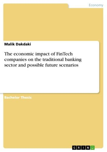 The economic impact of FinTech companies on the traditional banking sector and possible future scenarios
