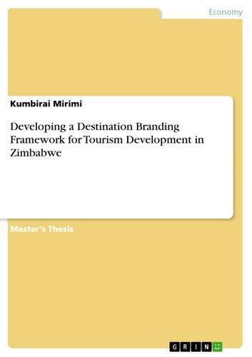Developing a Destination Branding Framework for Tourism Development in Zimbabwe