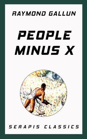 People Minus X (Serapis Classics)