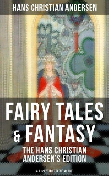 Fairy Tales & Fantasy: The Hans Christian Andersen\