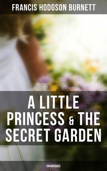 A Little Princess & The Secret Garden (Unabridged)