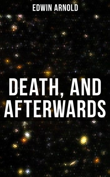 Death, and Afterwards