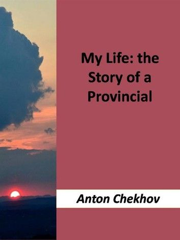 My Life the Story of a Provincial