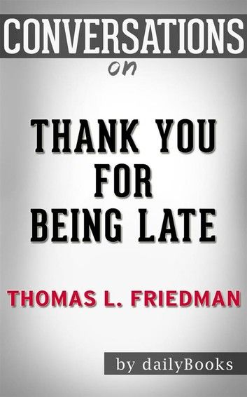 Thank You for Being Late​​​​​​​: By Thomas L. Friedman​​​​​​​ | Conversation Starters