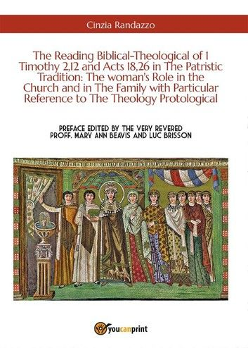 The Reading Biblical-Theological of 1 Timothy 2,12 and Acts 18,26 in The Patristic Tradition: The woman\